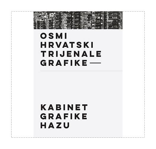 8th Croatian Prints Triennial, The Glyptotheque, Croatian Academy of Sciences and Arts, Zagreb, Croatia